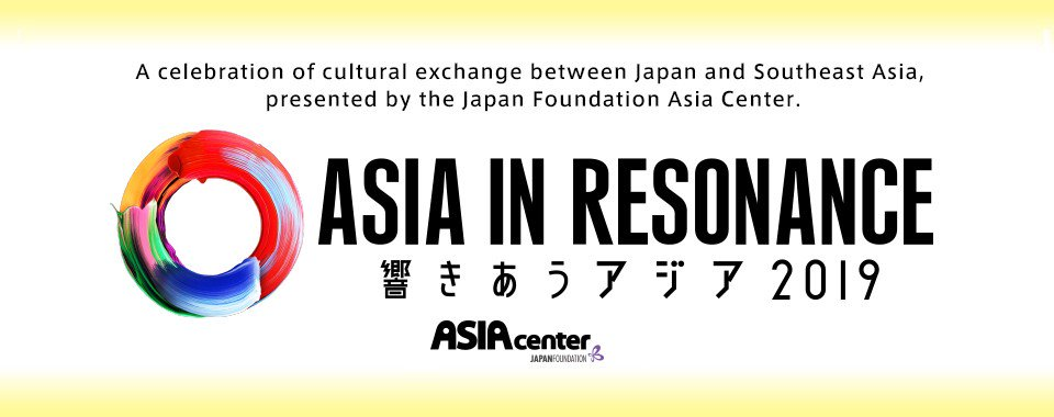 A celebration of cultural exchange between Japan and Southeast Asia, presented by the Japan Foundation Asia Center. Asia in Resonance 2019