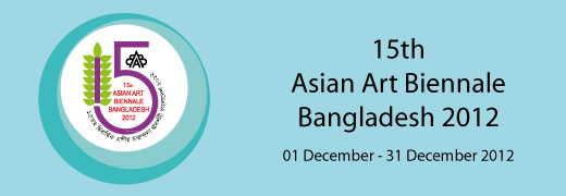 15th Asian Art Biennale Bangladesh 2012