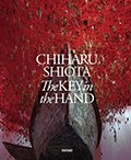 Cover of Chiharu Shiota The Key in the Hand – The Japan Pavilion of the Venice Biennale 2015