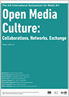 "Cover image of International Symposium for Media Art ""Open Media Culture: Collaborations, Networks, Exchange"
